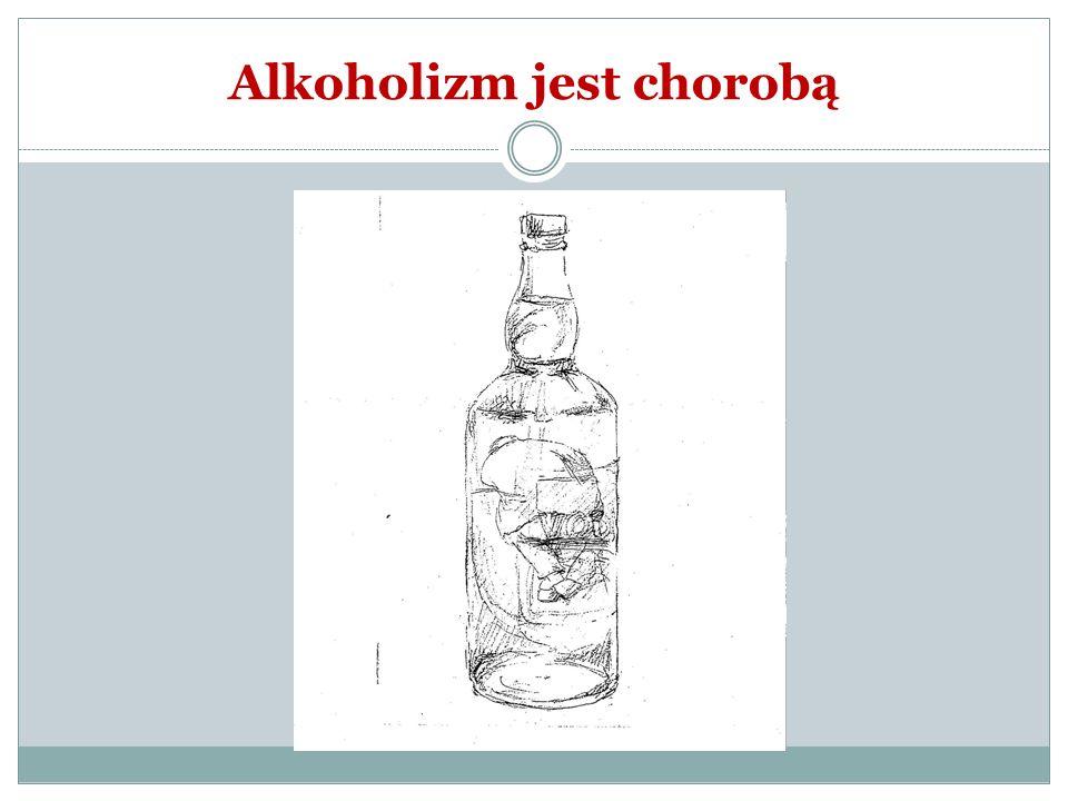 Alkoholizm jest chorobą
