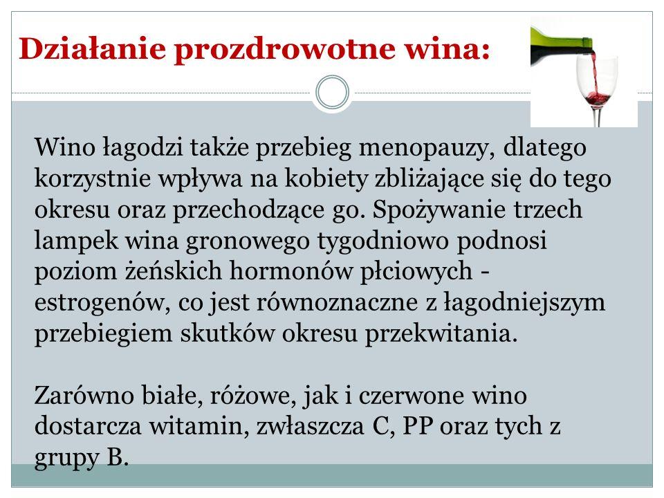 Wino łagodzi także przebieg menopauzy, dlatego korzystnie wpływa na kobiety zbliżające się do tego okresu oraz przechodzące go. Spożywanie trzech lamp