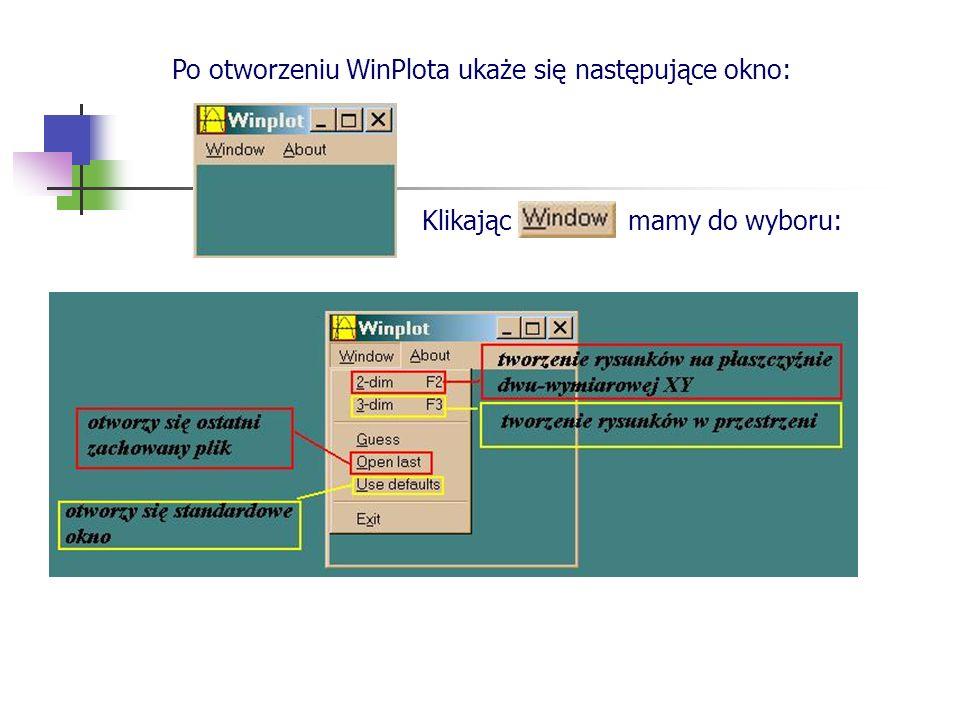 Po otworzeniu WinPlota ukaże się następujące okno: Klikając mamy do wyboru: