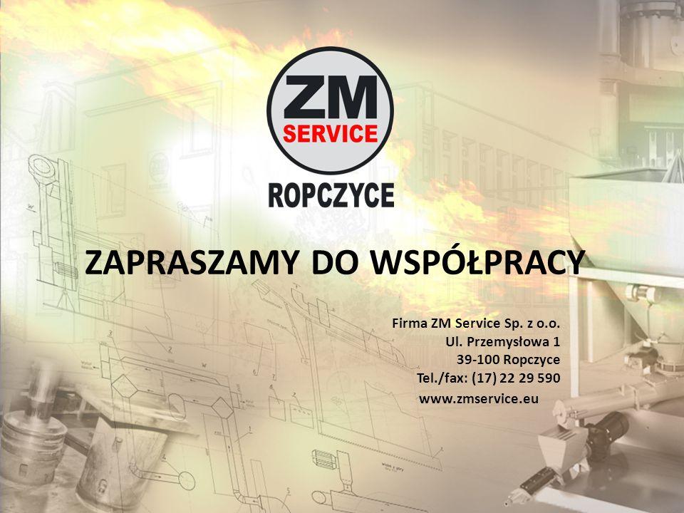 Firma ZM Service Sp. z o.o. Ul. Przemysłowa 1 39-100 Ropczyce Tel./fax: (17) 22 29 590 ZAPRASZAMY DO WSPÓŁPRACY www.zmservice.eu