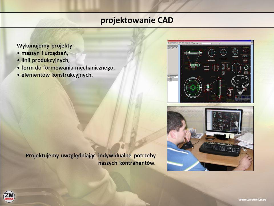 projektowanie CAD Wykonujemy projekty: maszyn i urządzeń, linii produkcyjnych, form do formowania mechanicznego, elementów konstrukcyjnych. Projektuje