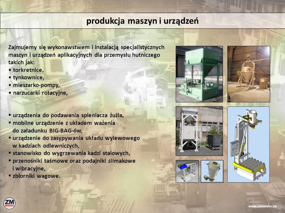 produkcja maszyn i urządzeń Zajmujemy się wykonawstwem i instalacją specjalistycznych maszyn i urządzeń aplikacyjnych dla przemysłu hutniczego takich
