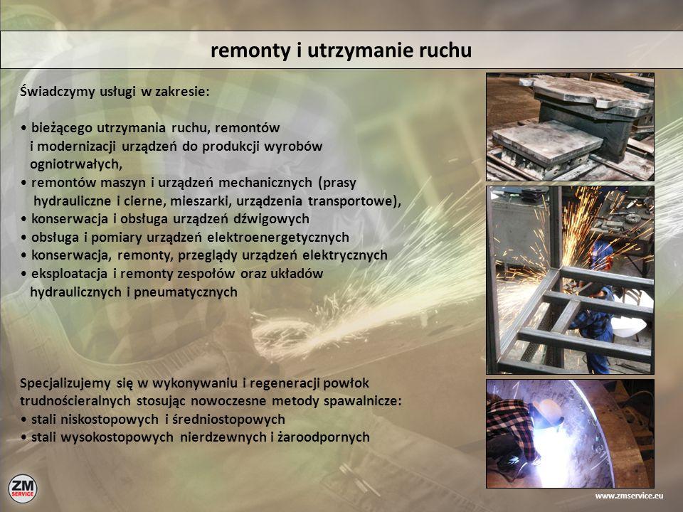 remonty i utrzymanie ruchu Świadczymy usługi w zakresie: bieżącego utrzymania ruchu, remontów i modernizacji urządzeń do produkcji wyrobów ogniotrwały