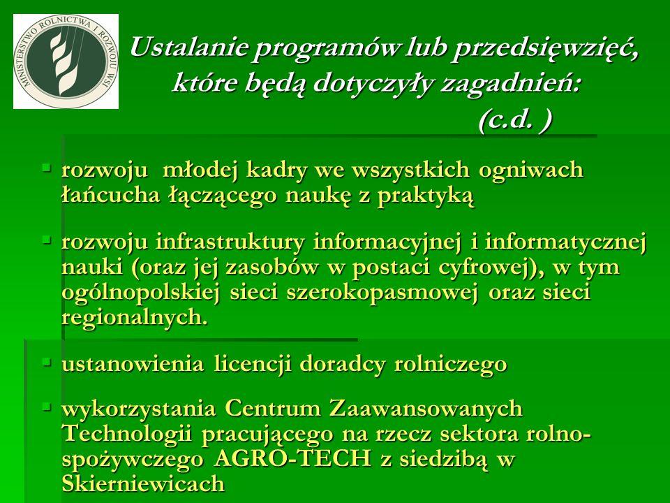 Ustalanie programów lub przedsięwzięć, które będą dotyczyły zagadnień: (c.d. ) Ustalanie programów lub przedsięwzięć, które będą dotyczyły zagadnień: