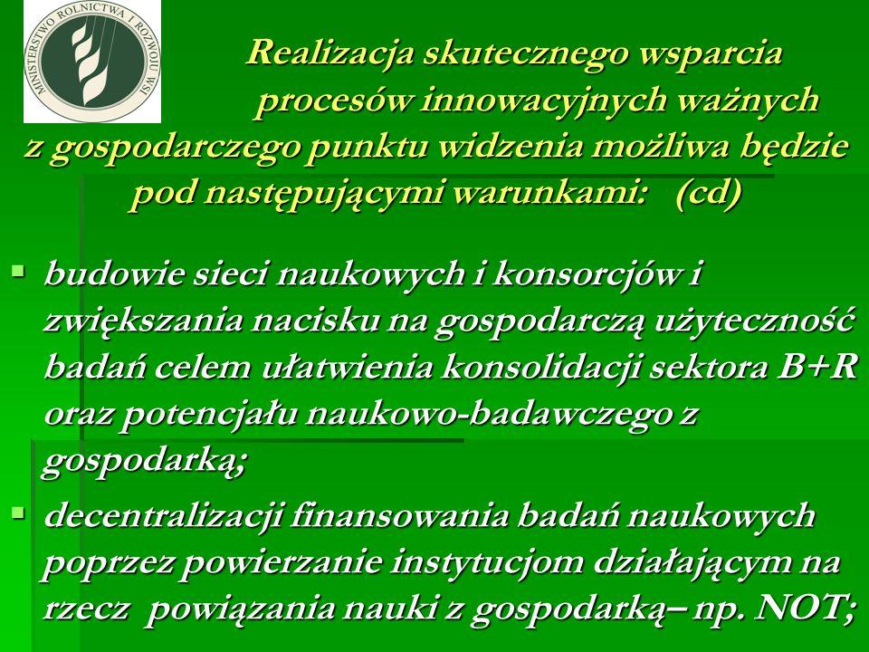Realizacja skutecznego wsparcia procesów innowacyjnych ważnych z gospodarczego punktu widzenia możliwa będzie pod następującymi warunkami: (cd) Realiz