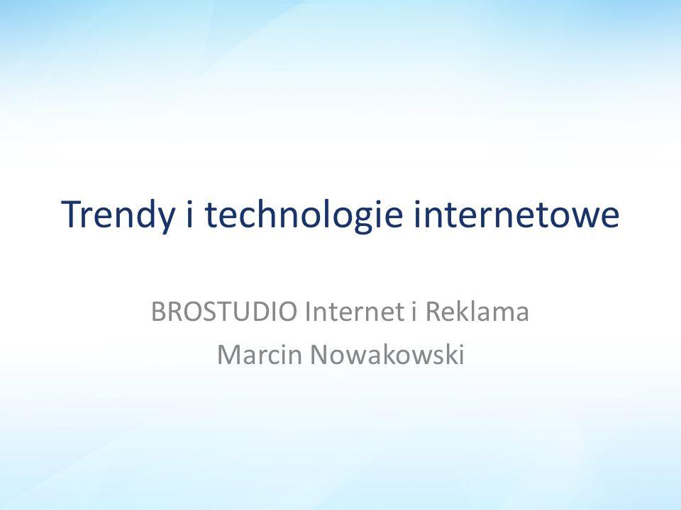 Trendy i technologie internetowe BROSTUDIO Internet i Reklama Marcin Nowakowski