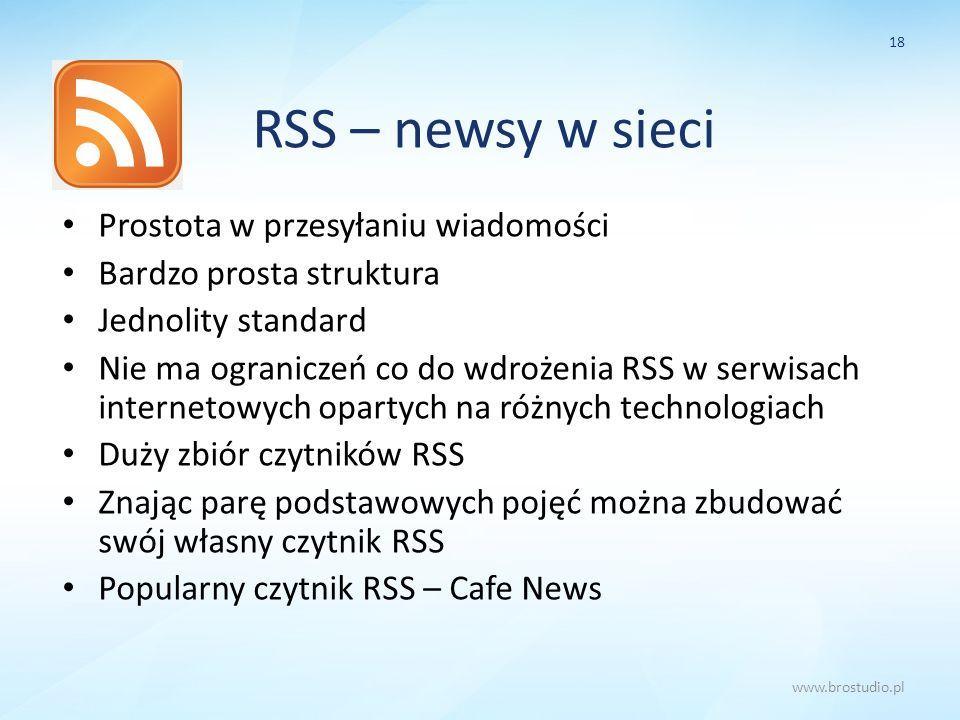 RSS – newsy w sieci Prostota w przesyłaniu wiadomości Bardzo prosta struktura Jednolity standard Nie ma ograniczeń co do wdrożenia RSS w serwisach int