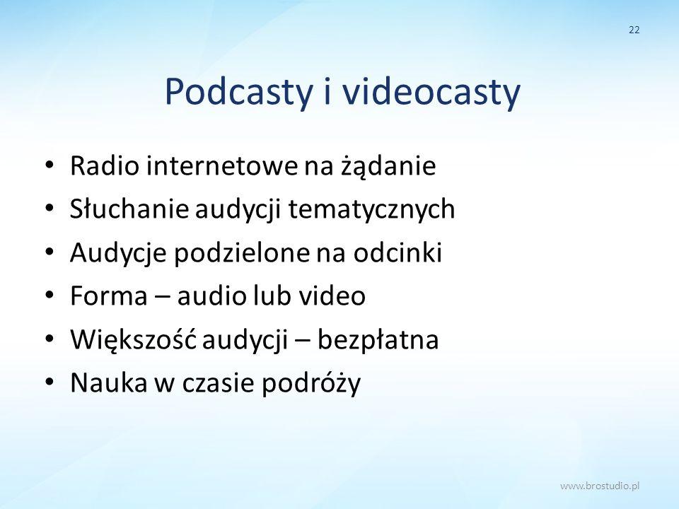 Podcasty i videocasty Radio internetowe na żądanie Słuchanie audycji tematycznych Audycje podzielone na odcinki Forma – audio lub video Większość audy