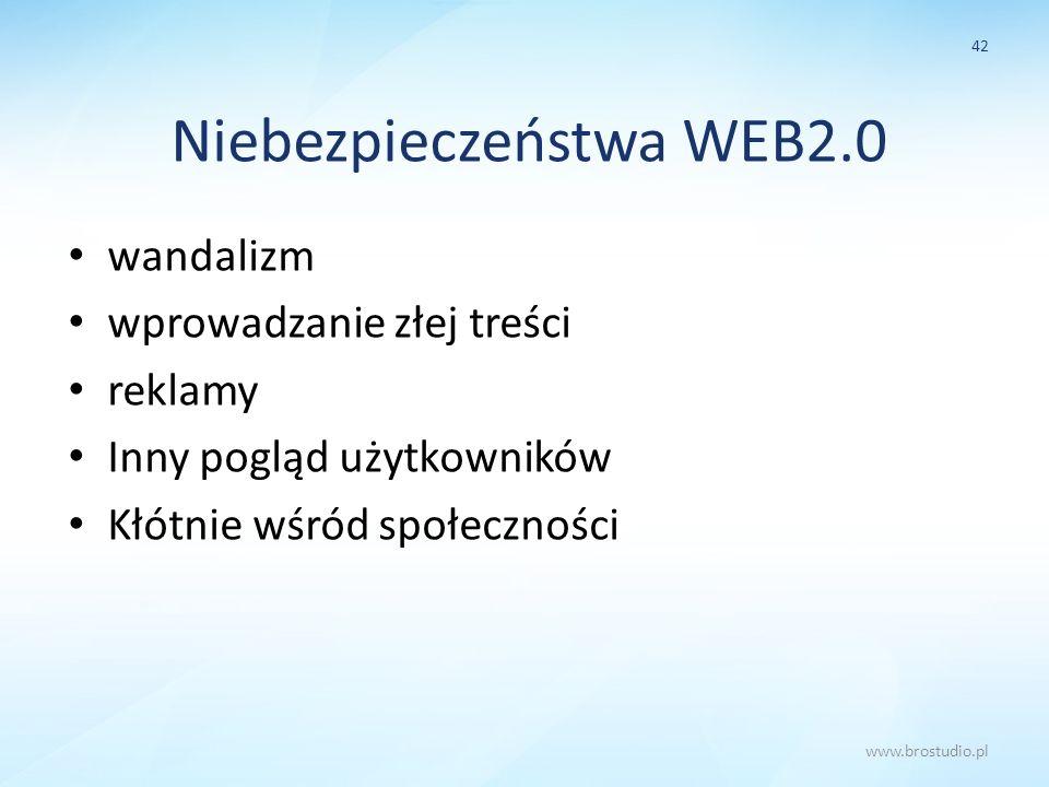 Niebezpieczeństwa WEB2.0 wandalizm wprowadzanie złej treści reklamy Inny pogląd użytkowników Kłótnie wśród społeczności 42 www.brostudio.pl