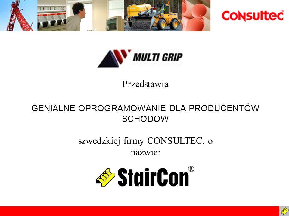 GENIALNE OPROGRAMOWANIE DLA PRODUCENTÓW SCHODÓW Przedstawia szwedzkiej firmy CONSULTEC, o nazwie: