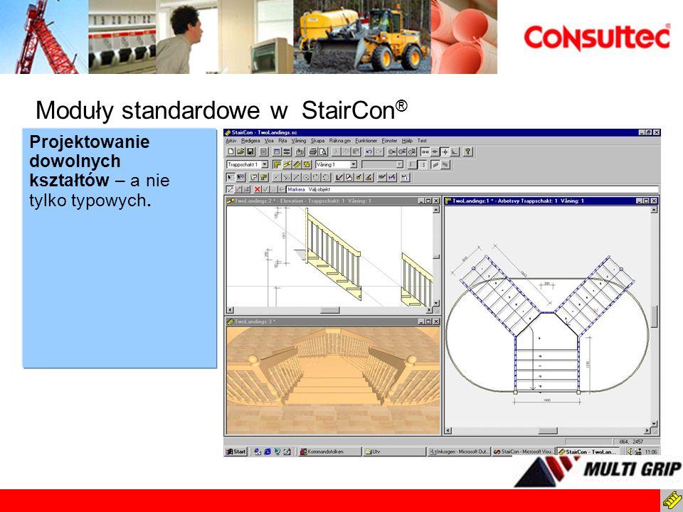 Moduły standardowe w StairCon ® Standardfunktioner i StairCon Projektowanie dowolnych kształtów – a nie tylko typowych.