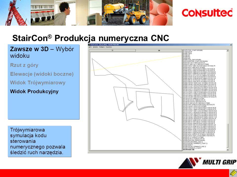 StairCon ® Produkcja numeryczna CNC Trójwymiarowa symulacja kodu sterowania numerycznego pozwala śledzić ruch narzędzia. Zawsze w 3D – Wybór widoku Rz