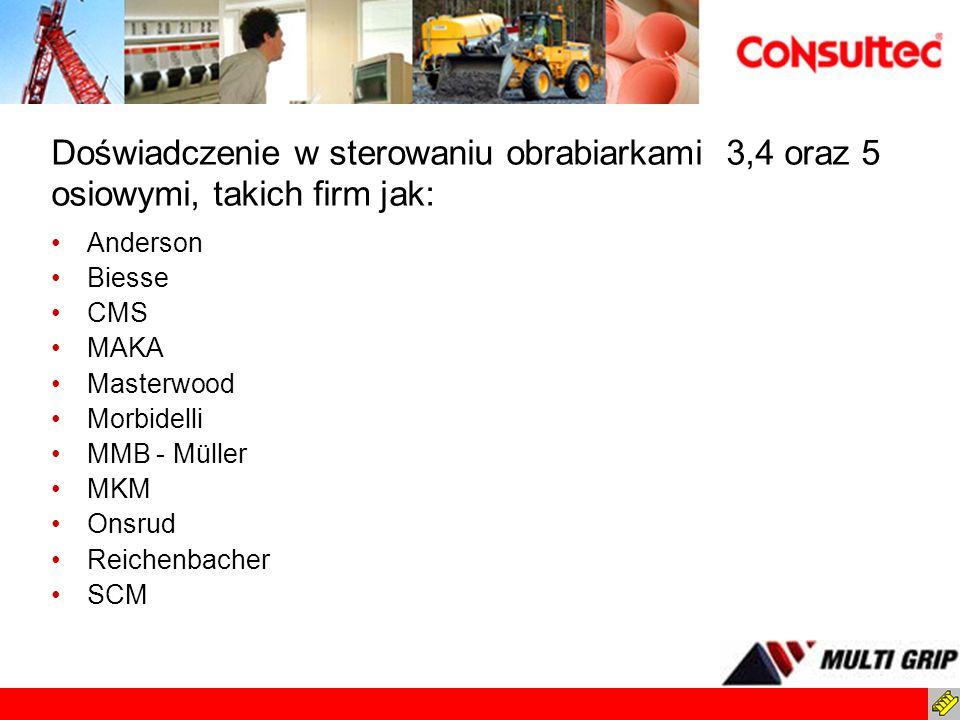 Doświadczenie w sterowaniu obrabiarkami 3,4 oraz 5 osiowymi, takich firm jak: Anderson Biesse CMS MAKA Masterwood Morbidelli MMB - Müller MKM Onsrud R