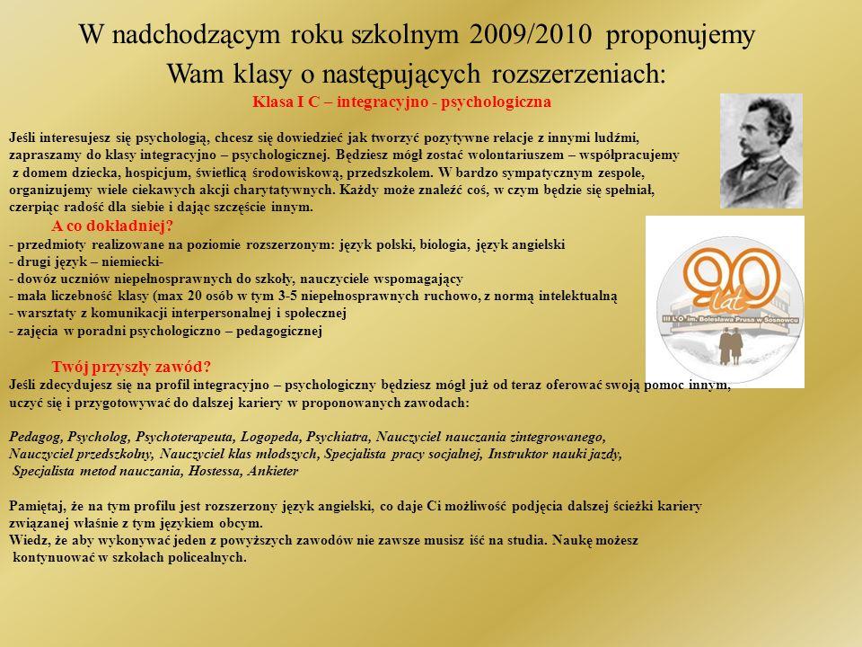 Od 1 września roku szkolnego 2006/07 Zespół Szkół Ogólnokształcących nr 3 w Sosnowcu, w skład którego wchodzi III Liceum Ogólnokształcące im.