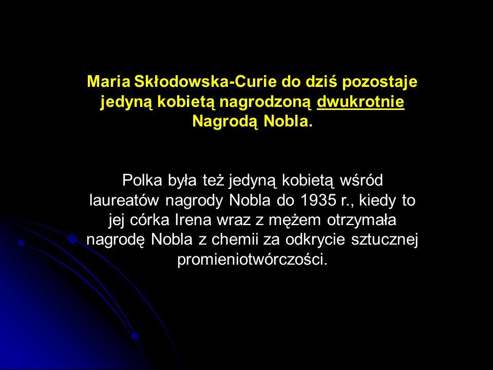 Maria Skłodowska-Curie do dziś pozostaje jedyną kobietą nagrodzoną dwukrotnie Nagrodą Nobla. Polka była też jedyną kobietą wśród laureatów nagrody Nob
