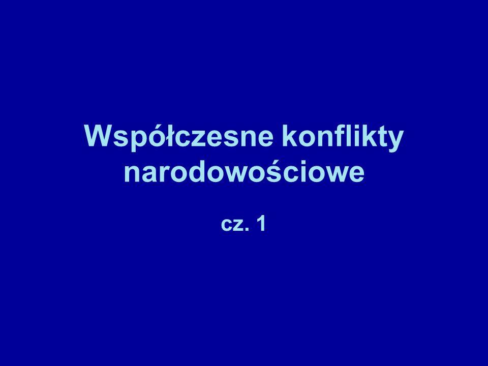Współczesne konflikty narodowościowe cz. 1