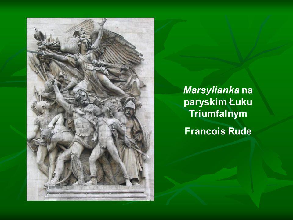 Marsylianka na paryskim Łuku Triumfalnym Francois Rude