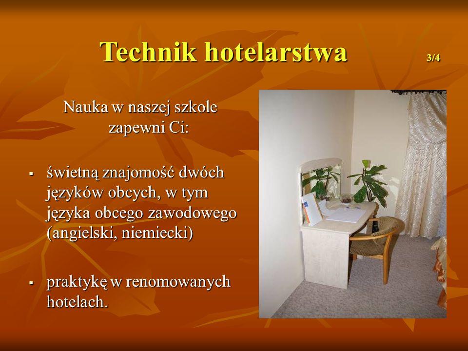 Nauka w naszej szkole zapewni Ci: świetną znajomość dwóch języków obcych, w tym języka obcego zawodowego (angielski, niemiecki) świetną znajomość dwóch języków obcych, w tym języka obcego zawodowego (angielski, niemiecki) praktykę w renomowanych hotelach.