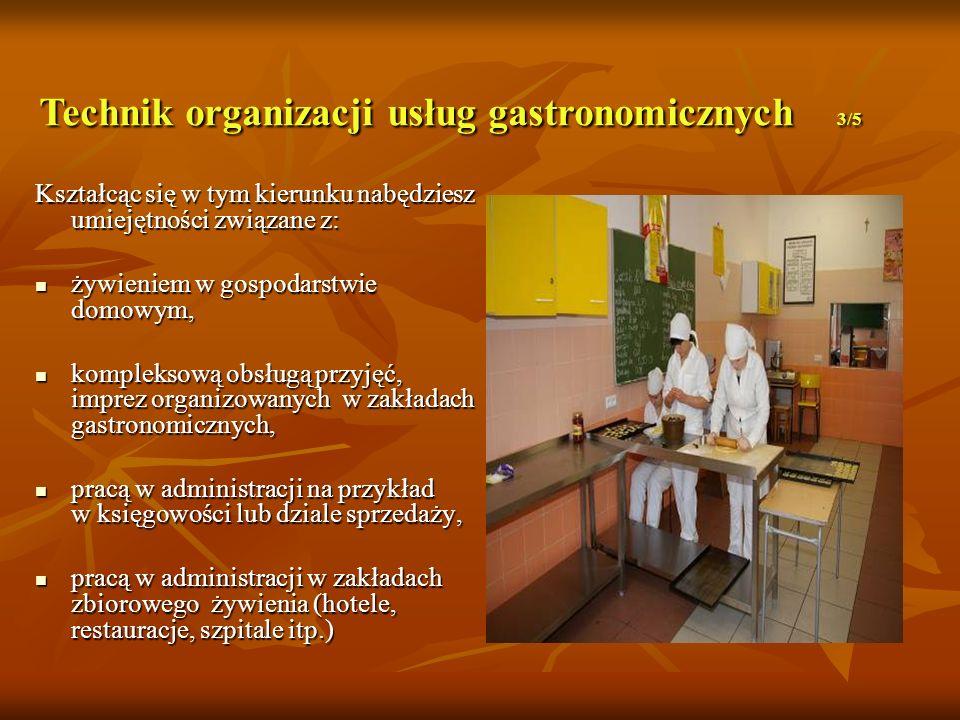 Kształcąc się w tym kierunku nabędziesz umiejętności związane z: żywieniem w gospodarstwie domowym, żywieniem w gospodarstwie domowym, kompleksową obsługą przyjęć, imprez organizowanych w zakładach gastronomicznych, kompleksową obsługą przyjęć, imprez organizowanych w zakładach gastronomicznych, pracą w administracji na przykład w księgowości lub dziale sprzedaży, pracą w administracji na przykład w księgowości lub dziale sprzedaży, pracą w administracji w zakładach zbiorowego żywienia (hotele, restauracje, szpitale itp.) pracą w administracji w zakładach zbiorowego żywienia (hotele, restauracje, szpitale itp.) Technik organizacji usług gastronomicznych 3/5
