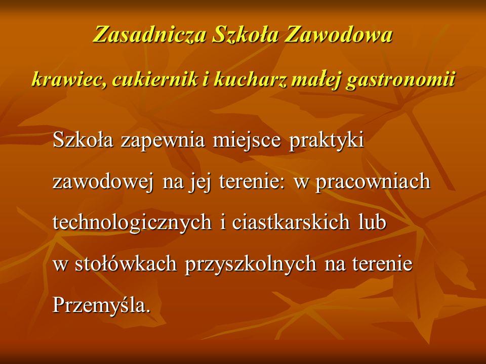 Szkoła zapewnia miejsce praktyki zawodowej na jej terenie: w pracowniach technologicznych i ciastkarskich lub w stołówkach przyszkolnych na terenie Przemyśla.