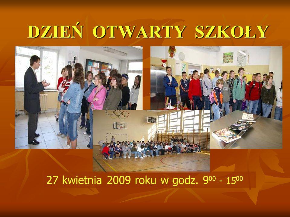 DZIEŃ OTWARTY SZKOŁY 27 kwietnia 2009 roku w godz. 9 00 - 15 00