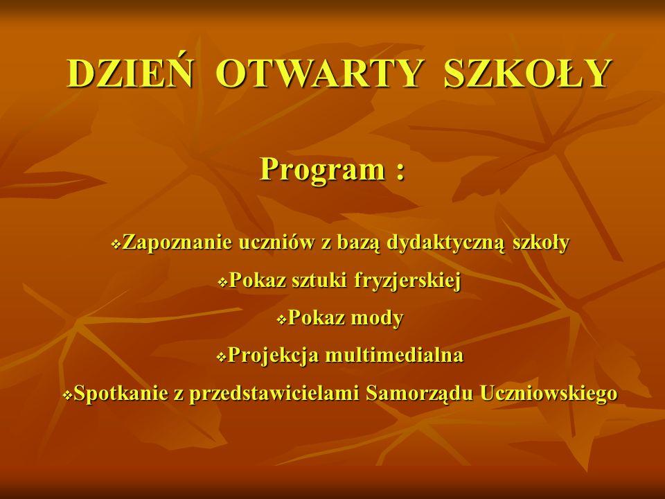 Program : Zapoznanie uczniów z bazą dydaktyczną szkoły Zapoznanie uczniów z bazą dydaktyczną szkoły Pokaz sztuki fryzjerskiej Pokaz sztuki fryzjerskie