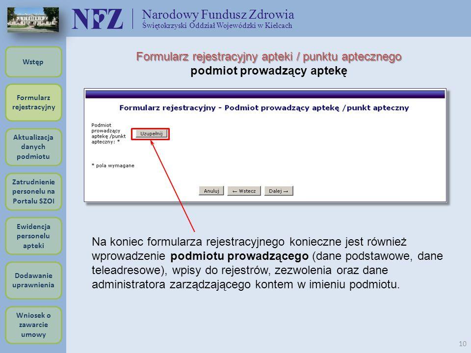 Narodowy Fundusz Zdrowia Świętokrzyski Oddział Wojewódzki w Kielcach 10 Na koniec formularza rejestracyjnego konieczne jest również wprowadzenie podmi