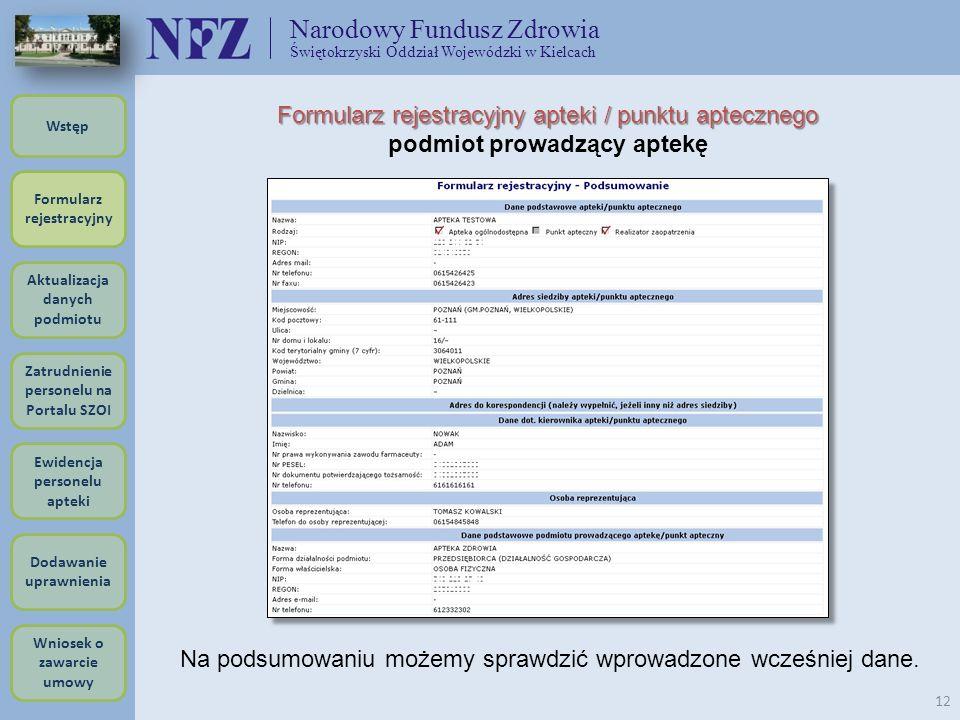 Narodowy Fundusz Zdrowia Świętokrzyski Oddział Wojewódzki w Kielcach 12 Formularz rejestracyjny apteki / punktu aptecznego podmiot prowadzący aptekę N