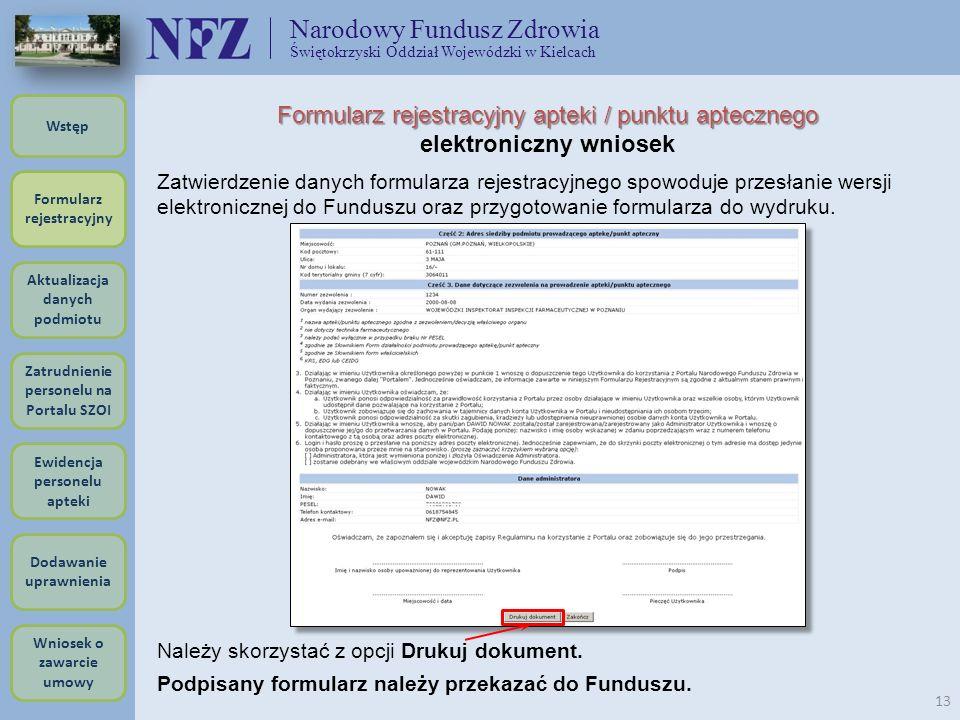 Narodowy Fundusz Zdrowia Świętokrzyski Oddział Wojewódzki w Kielcach 13 Formularz rejestracyjny apteki / punktu aptecznego elektroniczny wniosek Należ