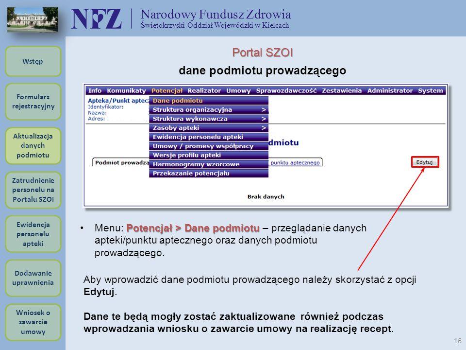 Narodowy Fundusz Zdrowia Świętokrzyski Oddział Wojewódzki w Kielcach 16 Potencjał > Dane podmiotuMenu: Potencjał > Dane podmiotu – przeglądanie danych
