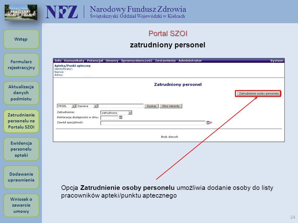 Narodowy Fundusz Zdrowia Świętokrzyski Oddział Wojewódzki w Kielcach 24 Opcja Zatrudnienie osoby personelu umożliwia dodanie osoby do listy pracownikó