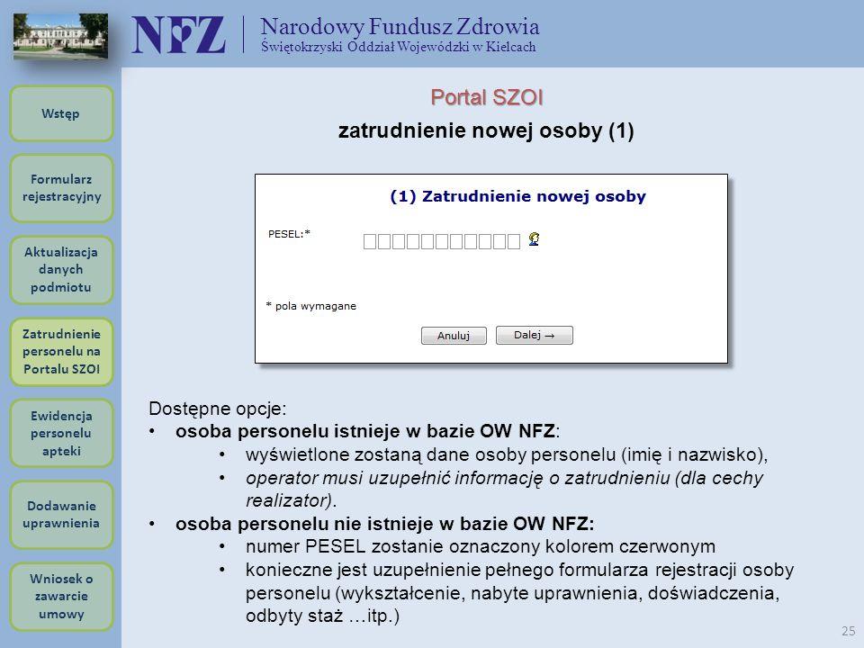 Narodowy Fundusz Zdrowia Świętokrzyski Oddział Wojewódzki w Kielcach 25 Portal SZOI zatrudnienie nowej osoby (1) Dostępne opcje: osoba personelu istni