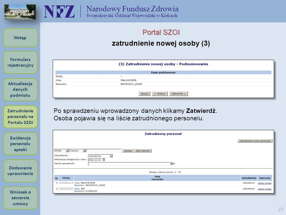 Narodowy Fundusz Zdrowia Świętokrzyski Oddział Wojewódzki w Kielcach 27 Portal SZOI zatrudnienie nowej osoby (3) Po sprawdzeniu wprowadzony danych kli