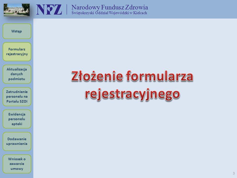 Narodowy Fundusz Zdrowia Świętokrzyski Oddział Wojewódzki w Kielcach 3 Formularz rejestracyjny Wstęp Aktualizacja danych podmiotu Zatrudnienie persone