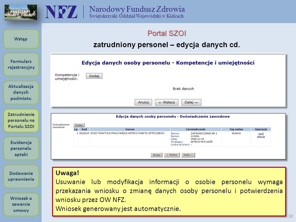 Narodowy Fundusz Zdrowia Świętokrzyski Oddział Wojewódzki w Kielcach 30 Uwaga! Usuwanie lub modyfikacja informacji o osobie personelu wymaga przekazan