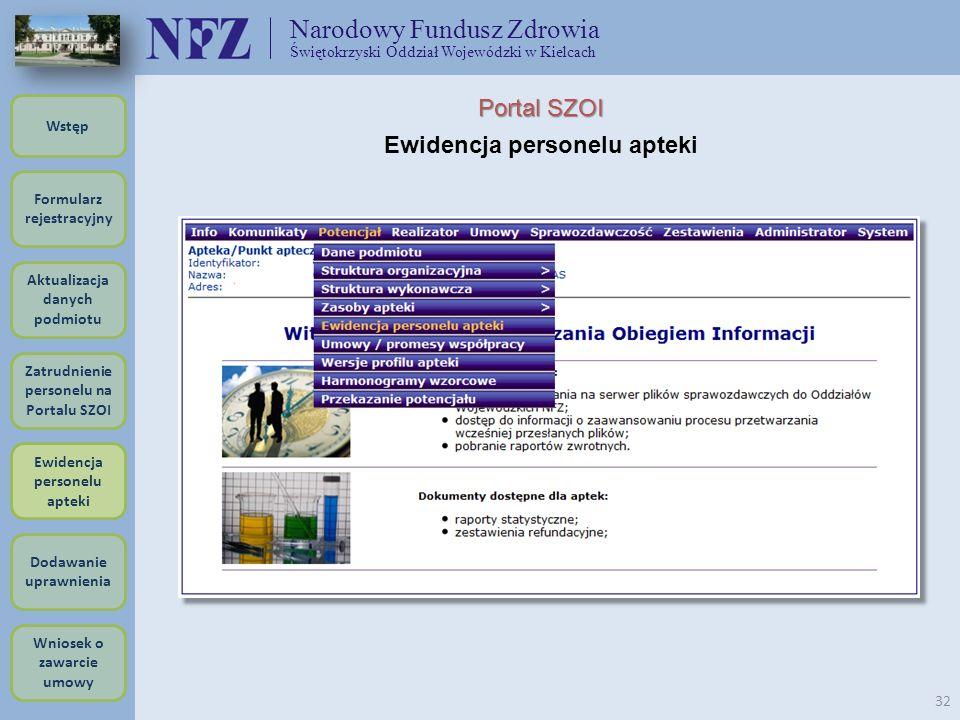 Narodowy Fundusz Zdrowia Świętokrzyski Oddział Wojewódzki w Kielcach 32 Portal SZOI Ewidencja personelu apteki Formularz rejestracyjny Wstęp Aktualiza