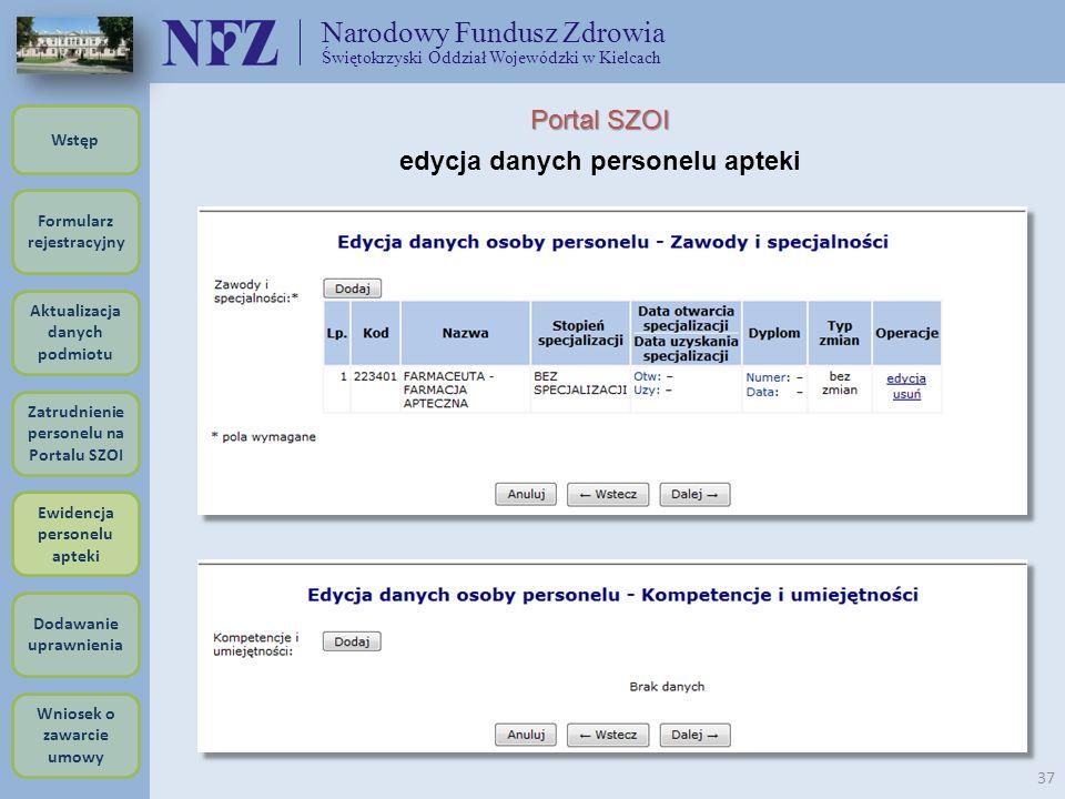 Narodowy Fundusz Zdrowia Świętokrzyski Oddział Wojewódzki w Kielcach 37 Portal SZOI edycja danych personelu apteki Formularz rejestracyjny Wstęp Aktua