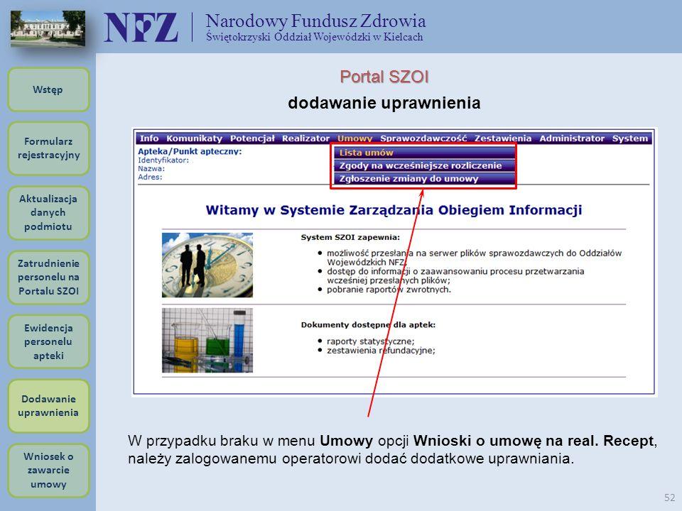 Narodowy Fundusz Zdrowia Świętokrzyski Oddział Wojewódzki w Kielcach 52 Formularz rejestracyjny Wstęp Aktualizacja danych podmiotu Zatrudnienie person