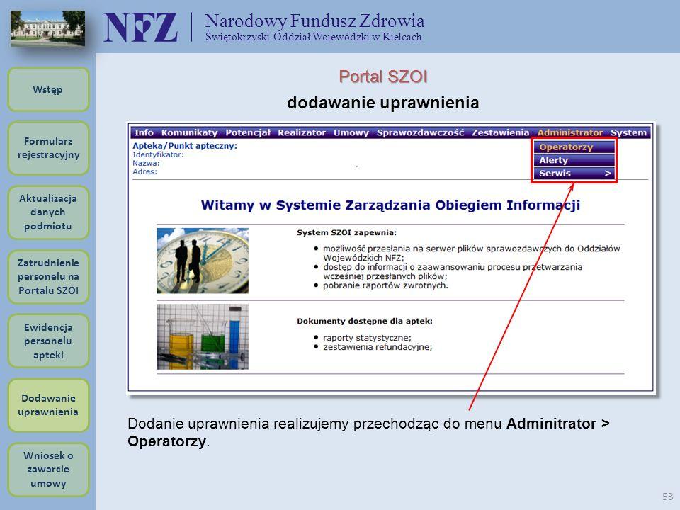Narodowy Fundusz Zdrowia Świętokrzyski Oddział Wojewódzki w Kielcach 53 Formularz rejestracyjny Wstęp Aktualizacja danych podmiotu Zatrudnienie person