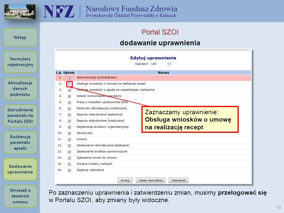 Narodowy Fundusz Zdrowia Świętokrzyski Oddział Wojewódzki w Kielcach 55 Formularz rejestracyjny Wstęp Aktualizacja danych podmiotu Zatrudnienie person