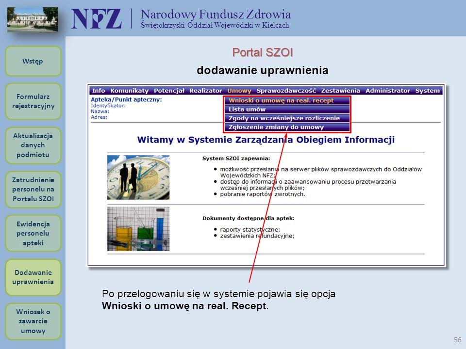 Narodowy Fundusz Zdrowia Świętokrzyski Oddział Wojewódzki w Kielcach 56 Formularz rejestracyjny Wstęp Aktualizacja danych podmiotu Zatrudnienie person
