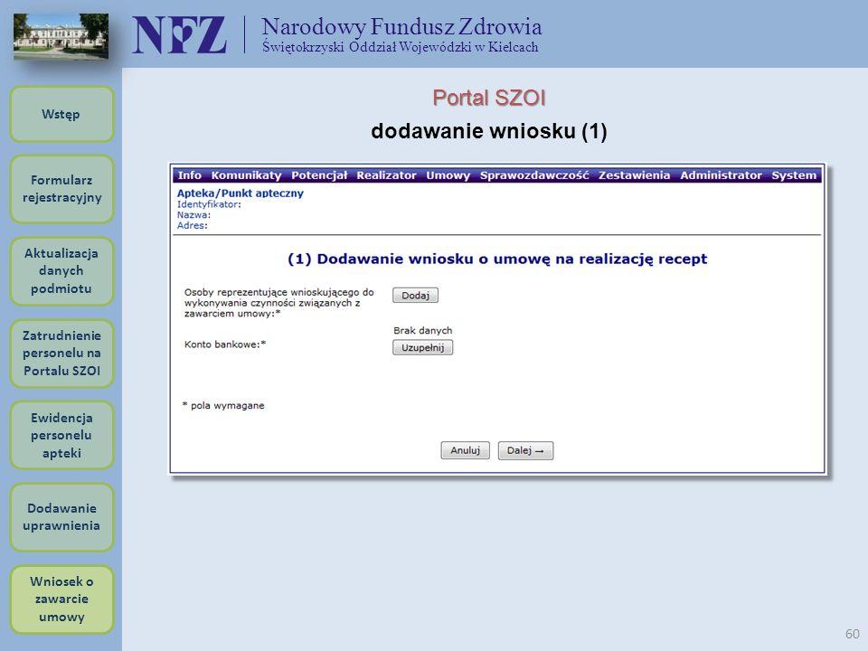Narodowy Fundusz Zdrowia Świętokrzyski Oddział Wojewódzki w Kielcach 60 Portal SZOI dodawanie wniosku (1) Formularz rejestracyjny Wstęp Aktualizacja d