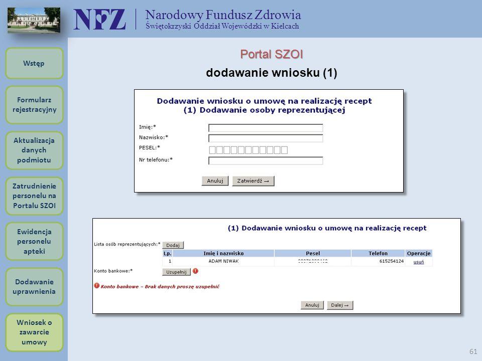 Narodowy Fundusz Zdrowia Świętokrzyski Oddział Wojewódzki w Kielcach 61 Portal SZOI dodawanie wniosku (1) Formularz rejestracyjny Wstęp Aktualizacja d