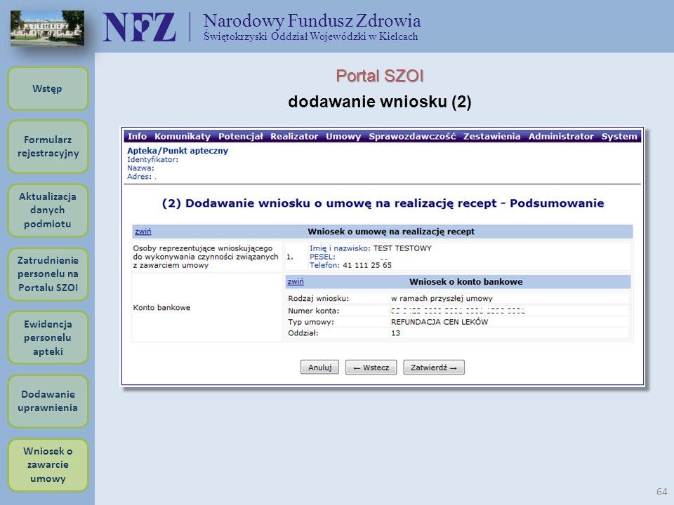 Narodowy Fundusz Zdrowia Świętokrzyski Oddział Wojewódzki w Kielcach 64 Portal SZOI dodawanie wniosku (2) Formularz rejestracyjny Wstęp Aktualizacja d