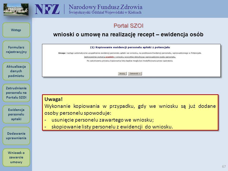Narodowy Fundusz Zdrowia Świętokrzyski Oddział Wojewódzki w Kielcach 67 Uwaga! Wykonanie kopiowania w przypadku, gdy we wniosku są już dodane osoby pe