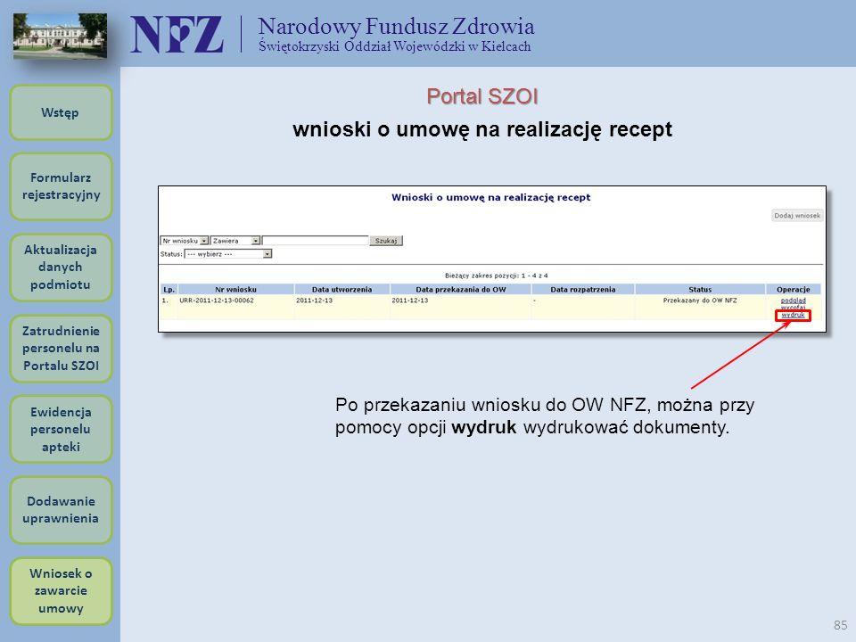 Narodowy Fundusz Zdrowia Świętokrzyski Oddział Wojewódzki w Kielcach 85 Portal SZOI wnioski o umowę na realizację recept Formularz rejestracyjny Wstęp