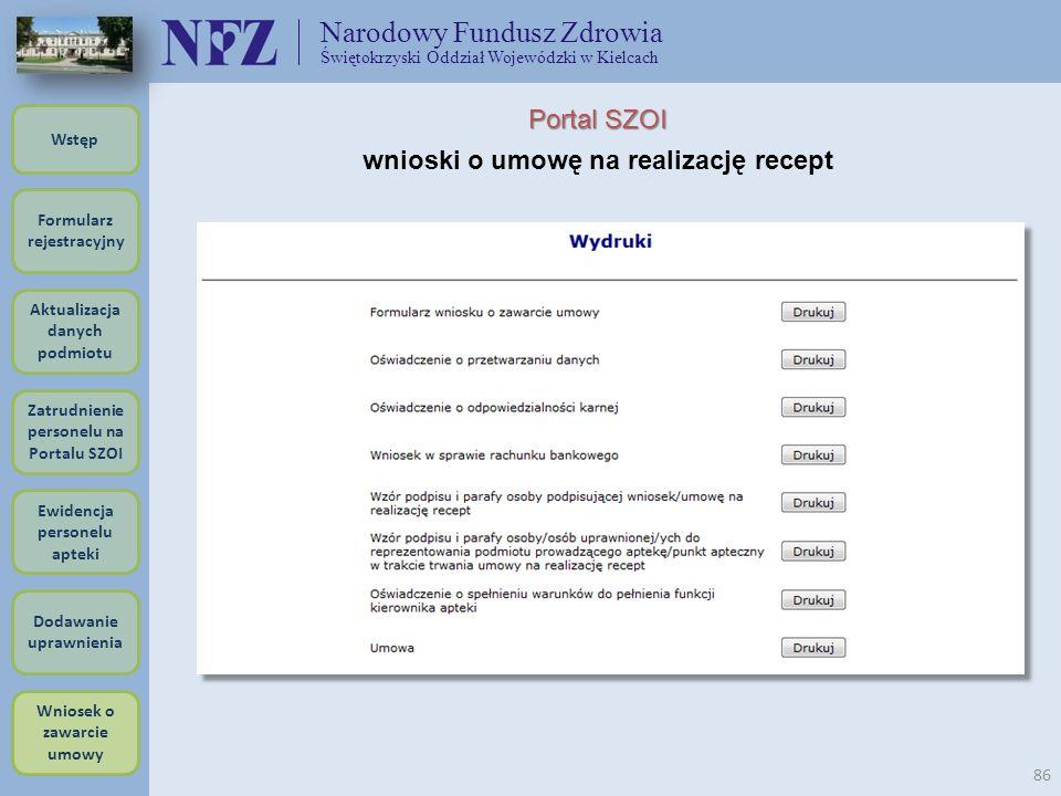Narodowy Fundusz Zdrowia Świętokrzyski Oddział Wojewódzki w Kielcach 86 Portal SZOI wnioski o umowę na realizację recept Formularz rejestracyjny Wstęp