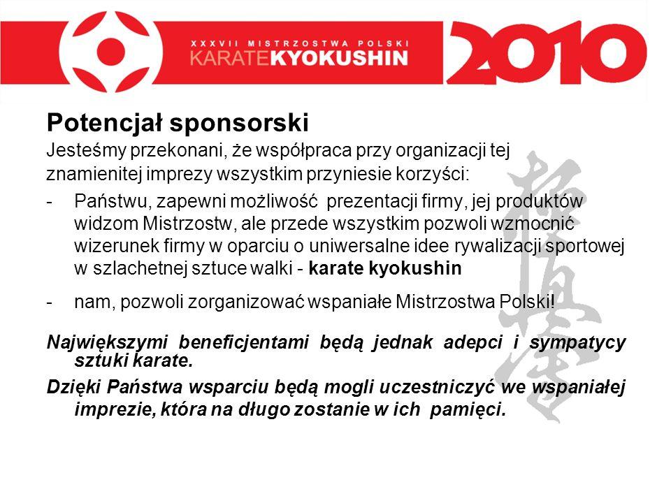 Potencjał sponsorski Jesteśmy przekonani, że współpraca przy organizacji tej znamienitej imprezy wszystkim przyniesie korzyści: -Państwu, zapewni możl