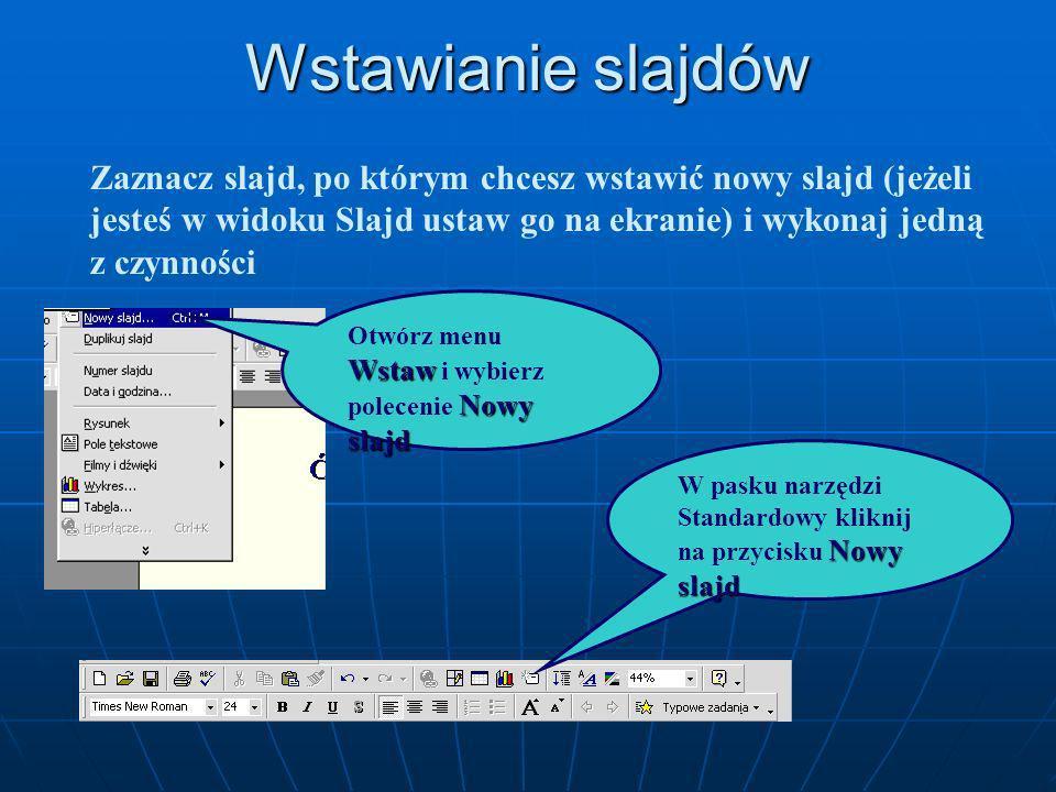 Powrót do tworzenia poszczególnych slajdów wzorca slajdów Widok Aby zakończyć widok wzorca slajdów zmień widok na normalny za pomocą przycisku w lewym