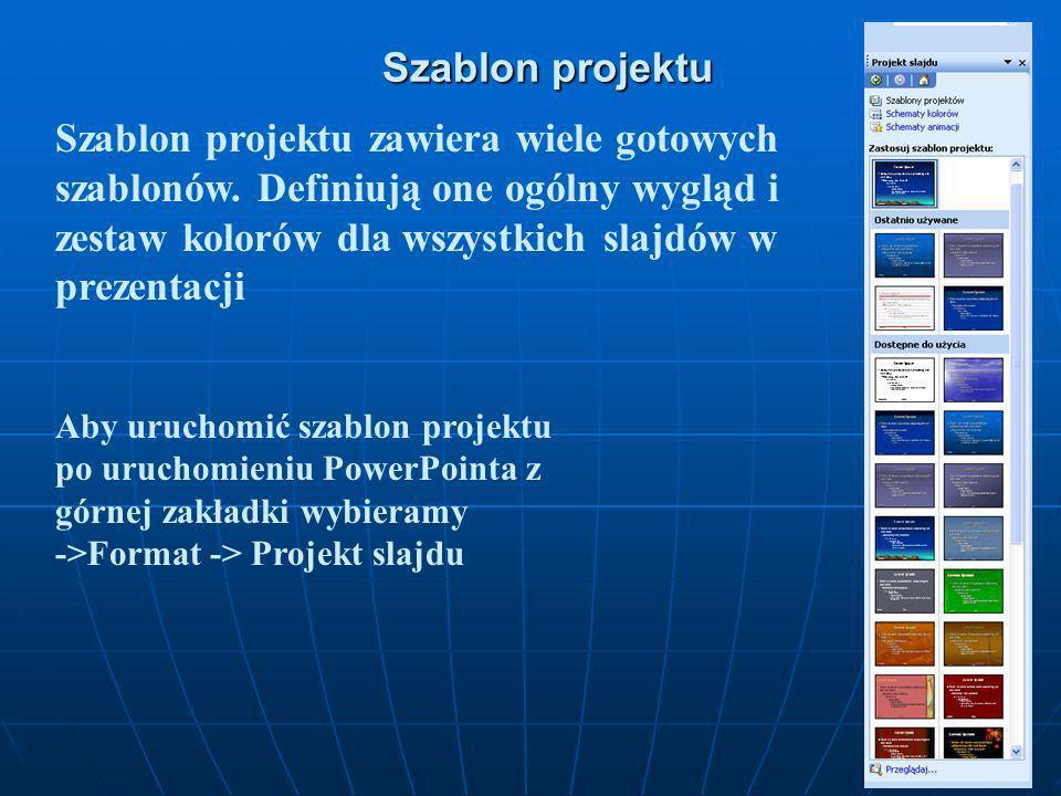 Szablon projektu Szablon projektu zawiera wiele gotowych szablonów.